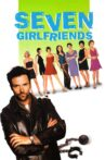 Seven Girlfriends Movie Streaming Online