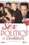 Sex, Politics & Cocktails Movie Streaming Online