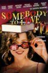Somebody to Love Movie Streaming Online