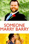Someone Marry Barry Movie Streaming Online