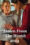 Stolen From The Womb Movie Streaming Online