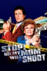 Stop! Or My Mom Will Shoot Movie Streaming Online