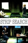 Strip Search Movie Streaming Online