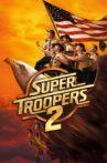 Super Troopers 2 Movie Streaming Online