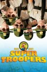 Super Troopers Movie Streaming Online