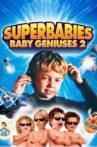 Superbabies: Baby Geniuses 2 Movie Streaming Online
