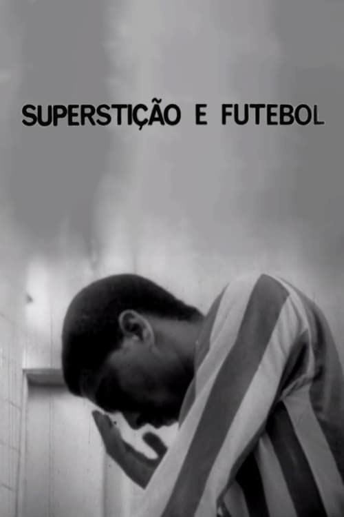 Superstição e Futebol Movie Streaming Online