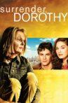 Surrender, Dorothy Movie Streaming Online