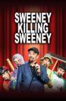 Sweeney Killing Sweeney Movie Streaming Online