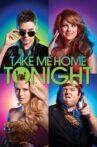 Take Me Home Tonight Movie Streaming Online