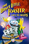 The Brave Little Toaster Goes to Mars Movie Streaming Online