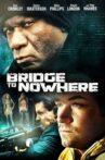 The Bridge to Nowhere Movie Streaming Online