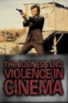 The Business End: Violence in Cinema Movie Streaming Online