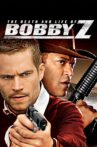 The Death and Life of Bobby Z Movie Streaming Online
