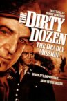 The Dirty Dozen: The Deadly Mission Movie Streaming Online