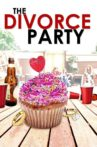 The Divorce Party Movie Streaming Online