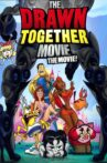 The Drawn Together Movie: The Movie! Movie Streaming Online