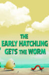 The Early Hatchling Gets The Worm Movie Streaming Online