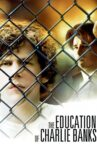 The Education of Charlie Banks Movie Streaming Online