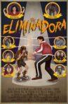 The Eliminadora Movie Streaming Online