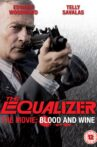 The Equalizer - The Movie: Blood & Wine Movie Streaming Online
