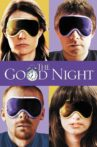 The Good Night Movie Streaming Online