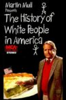 The History of White People in America Movie Streaming Online