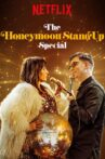 The Honeymoon Stand-Up Special Movie Streaming Online