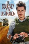 The Journey Is the Destination Movie Streaming Online