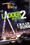 The Ladder Match 2: Crash & Burn Movie Streaming Online