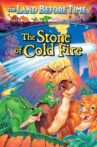 The Land Before Time VII: The Stone of Cold Fire Movie Streaming Online