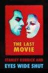 The Last Movie: Stanley Kubrick and 'Eyes Wide Shut' Movie Streaming Online