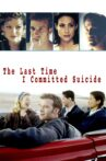 The Last Time I Committed Suicide Movie Streaming Online