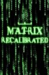 The Matrix Recalibrated Movie Streaming Online