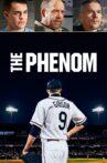 The Phenom Movie Streaming Online