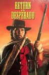 The Return of Desperado Movie Streaming Online