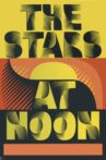 The Stars at Noon Movie Streaming Online