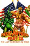 The Toxic Avenger Part III: The Last Temptation of Toxie Movie Streaming Online