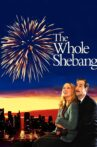 The Whole Shebang Movie Streaming Online