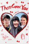 Then Came You Movie Streaming Online