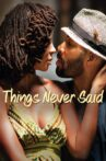 Things Never Said Movie Streaming Online