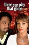 Three Can Play That Game Movie Streaming Online
