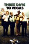 Three Days To Vegas Movie Streaming Online