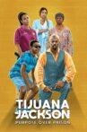 Tijuana Jackson: Purpose Over Prison Movie Streaming Online