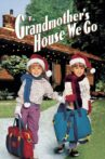 To Grandmother's House We Go Movie Streaming Online