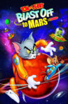 Tom and Jerry Blast Off to Mars! Movie Streaming Online