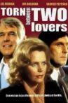 Torn Between Two Lovers Movie Streaming Online