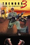 Tremors 3: Back to Perfection Movie Streaming Online