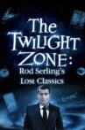 Twilight Zone: Rod Serling's Lost Classics Movie Streaming Online