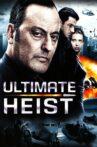 Ultimate Heist Movie Streaming Online